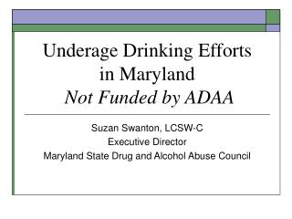 Underage Drinking Efforts  in Maryland Not Funded by ADAA