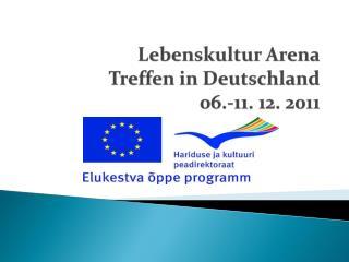 Lebenskultur Arena  Treffen in Deutschland 06.-11. 12. 2011