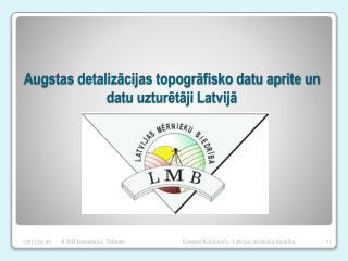 Augstas detalizācijas topogrāfisko datu aprite un datu uzturētāji Latvijā