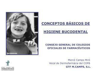 CONCEPTOS BÁSICOS DE HIGIENE BUCODENTAL