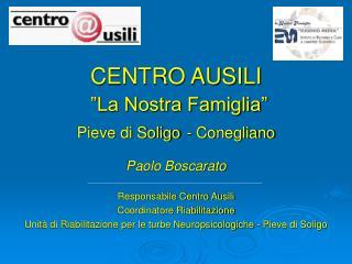 """CENTRO AUSILI                      """"La Nostra Famiglia"""" Pieve di Soligo - Conegliano"""