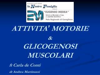 ATTIVITA '  MOTORIE  & GLICOGENOSI MUSCOLARI