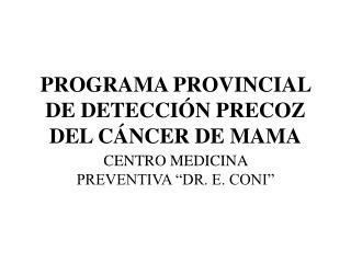 PROGRAMA PROVINCIAL DE DETECCIÓN PRECOZ DEL CÁNCER DE MAMA