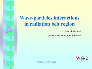 Wave - particle s  interaction s in radiation belt region