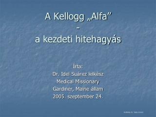 """A  Kellogg  """"Alfa"""" -  a kezdeti hitehagyás"""