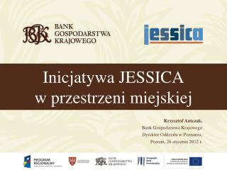 Inicjatywa JESSICA w przestrzeni miejskiej