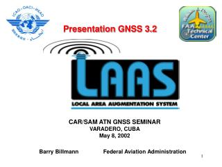 CAR/SAM ATN GNSS SEMINAR VARADERO, CUBA May 8, 2002