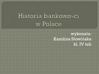 Historia bankowości  w Polsce