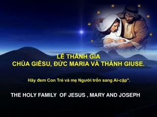 LỄ THÁNH GIA CHÚA GIÊSU, ĐỨC MARIA VÀ THÁNH GIUSE.