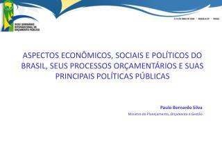 Paulo Bernardo Silva  Ministro do Planejamento, Or�amento e Gest�o
