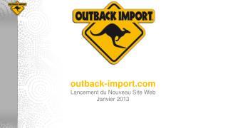 outback-import Lancement  du Nouveau Site Web  Janvier 2013