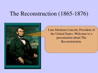 The Reconstruction 1865-1876