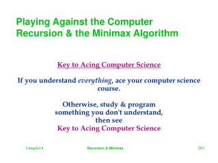 Playing Against the Computer Recursion  the Minimax Algorithm