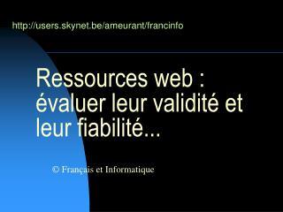Ressources web :  valuer leur validit  et leur fiabilit ...