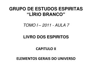"""GRUPO DE ESTUDOS ESPIRITAS """"LÍRIO BRANCO"""""""