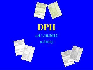DPH od 1. 10 .20 12 a ďalej