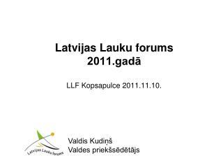 Latvijas Lauku forums  2011.gadā LLF Kopsapulce 2011.11.10.