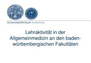 Lehraktivität in der Allgemeinmedizin an den baden-württembergischen Fakultäten