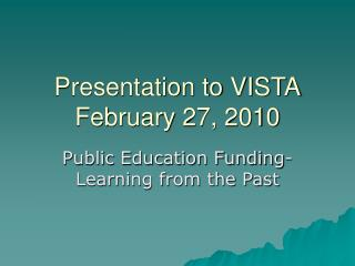 Presentation to VISTA February 27, 2010