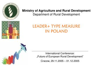 "International Conference:  ""Future of European Rural Development"" Cracow, 29.11.2005 – 01.12.2005"
