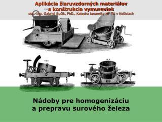 Nádoby pre homogenizáciu  a prepravu surového železa