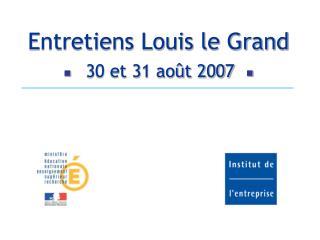 Entretiens Louis le Grand ? 30 et 31 ao�t 2007   ?