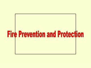 Fire Prevention and Protection