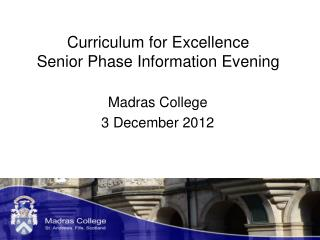 Curriculum for Excellence  Senior Phase Information Evening