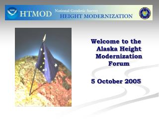 Welcome to the Alaska Height Modernization Forum 5 October 2005