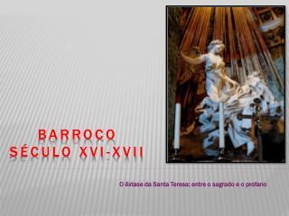 Barroco Século XVI- Xvii