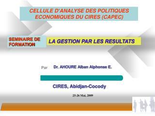 CIRES, Abidjan-Cocody          25-26 Mai, 2009