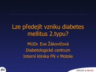 Lze předejít vzniku diabetes mellitus 2.typu?