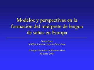 Modelos y perspectivas en la formación del intérprete de lengua de señas en Europa