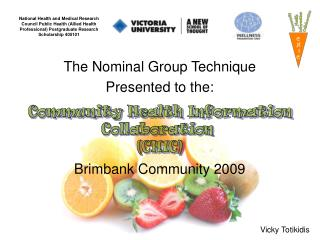 The Nominal Group Technique Presented to the:  Brimbank Community 2009
