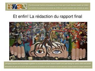 Et enfin La r daction du rapport final