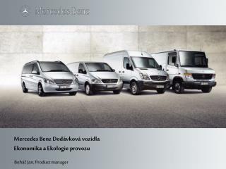 Mercedes Benz Dodávková vozidla  Ekonomika a Ekologie provozu