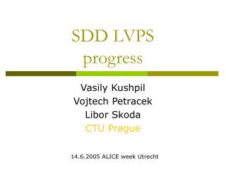 SDD LVPS progress
