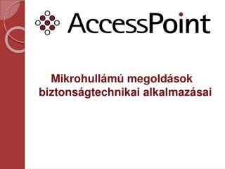 Mikrohullámú megoldások biztonságtechnikai alkalmazásai