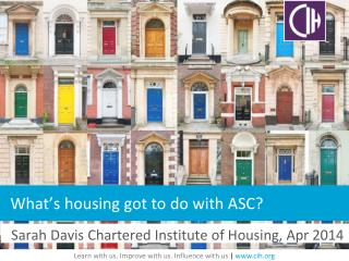 What�s housing got to do with ASC?