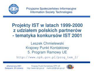 Leszek Chmielewski Krajowy Punkt Kontaktowy 5. Program Ramowy UE npk.pl/prog_tem_2/