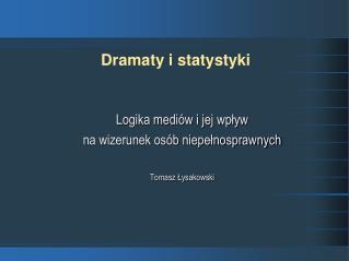 Dramaty i statystyki