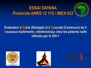 ESSAI DAYANA Protocole ANRS 12115 / IMEA 032