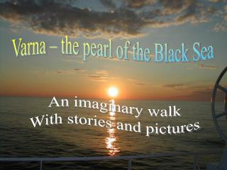 Varna – the pearl of the Black Sea