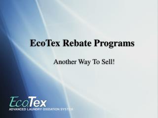 EcoTex Rebate Programs