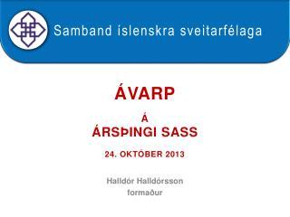 Ávarp á  ársþingi  SASS 24. október 2013