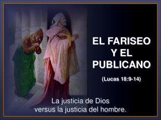 La justicia de Dios versus la justicia del hombre.