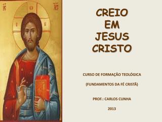 CREIO  EM  JESUS  CRISTO