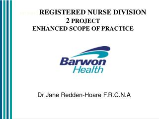 DIVISION REGISTERED NURSE DIVISION 2 PROJECT ENHANCED SCOPE OF PRACTICE