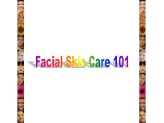 Facial Skin Care 101