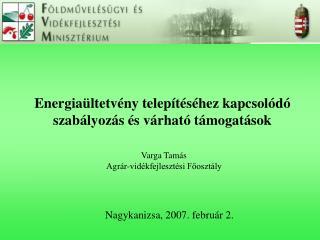 Energiaültetvény telepítéséhez kapcsolódó szabályozás és várható támogatások